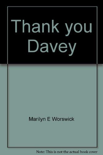 Thank you Davey ; thank you God: Marilyn E Worswick