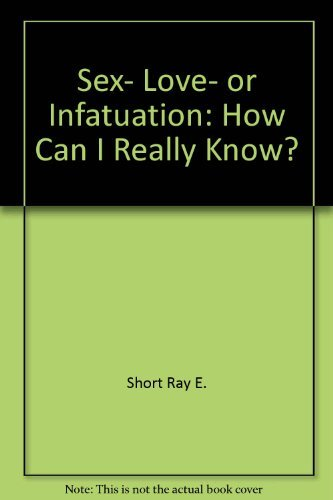 9780806616537: Title: Sex love or infatuation How can I really know