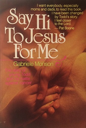 SAY HI to JESUS FOR ME; Signed: MONSON, GABRIELE