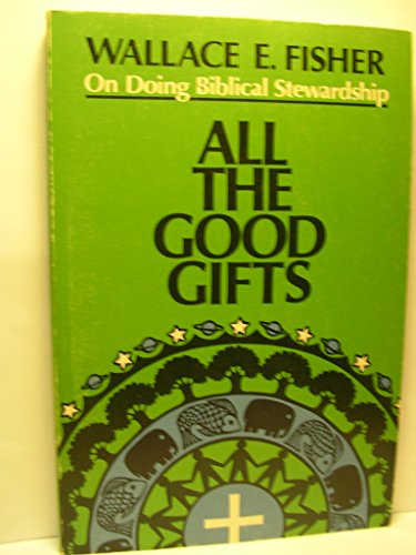 9780806617022: All the Good Gifts