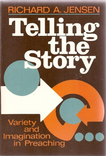 Telling the Story: Variety and Imagination in Preaching