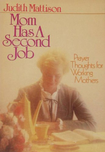 9780806617930: Mom Has a Second Job: Prayer Thoughts for Working Mothers