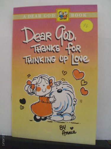 Dear God, Thanks for Thinking Up Love (0806620056) by Annie Fitzgerald