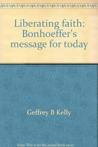 9780806620923: Liberating faith: Bonhoeffer's message for today