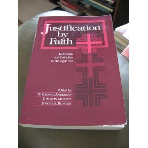 9780806621036: Justification by Faith: Lutherans and Catholics in Dialogue VII