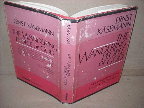 The wandering people of God: An investigation: Ernst Kasemann