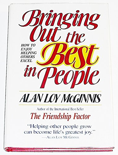 9780806621500: Bringing Out the Best in People: How to Enjoy Helping Others Excel