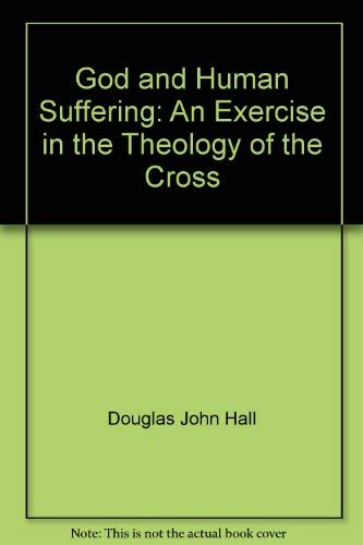 9780806622231: God and Human Suffering: An Exercise in the Theology of the Cross