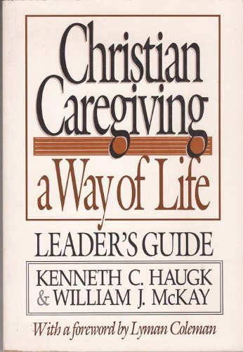 9780806622248: Christian Caregiving: A Way of Life Leader's Guide