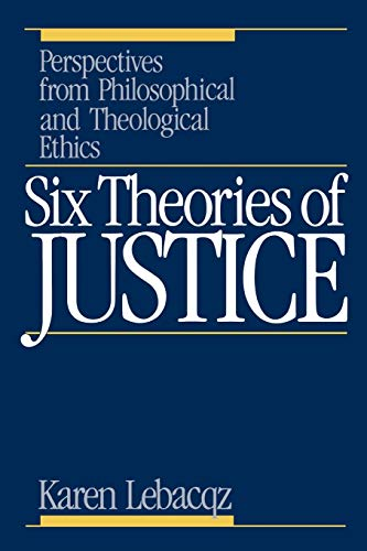9780806622453: Six Theories of Justice: Perspectives from Philosophical and Theological Ethics