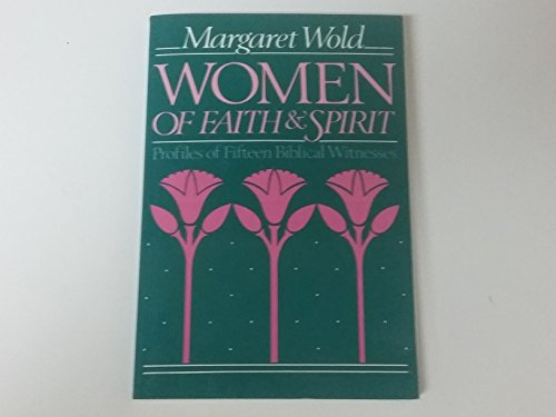9780806622514: Women of Faith and Spirit: Profiles of Fifteen Biblical Witnesses
