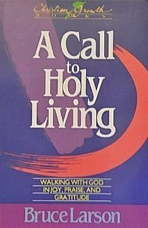 9780806623054: A Call to Holy Living: Walking With God in Joy, Praise, and Gratitude (Christian Growth Books)