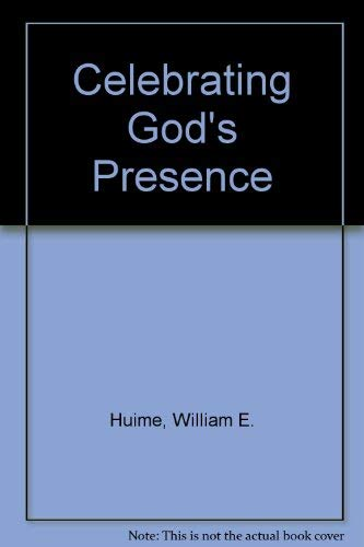 Celebrating God's Presence (Christian growth books): Hulme, William E.