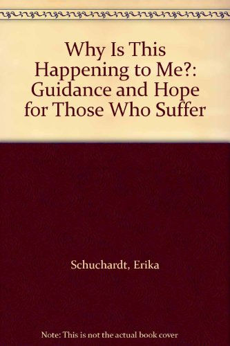 9780806623092: Why Is This Happening to Me?: Guidance and Hope for Those Who Suffer