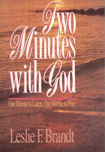 Two Minutes With God: One Minute to Listen, One Minute to Pray (0806623500) by Brandt, Leslie F.
