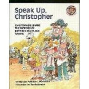 Speak Up, Christopher: Christopher Learns the Difference Between Right and Wrong (Christopher Books) (9780806623559) by Pat McKissack