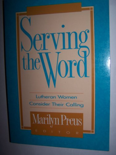 9780806623573: Serving the Word: Lutheran Women Consider Their Calling