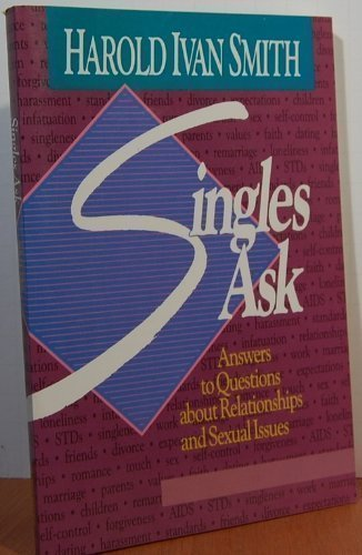 Singles Ask: Answers to Questions About Relationships: Smith, Howard Ivan