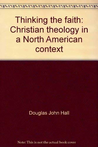 9780806623887: Thinking the Faith: Christian Theology in a North American Context