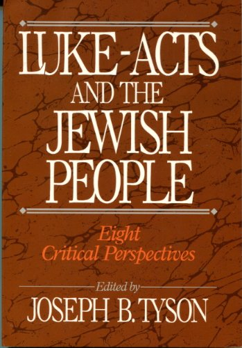 Luke-Acts and the Jewish People: Eight Critical Perspectives