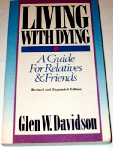 9780806624457: Living With Dying: A Guide for Relatives and Friends