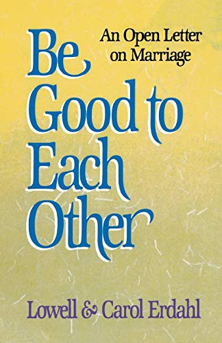 Be Good to Each Other: Lowell Erdahl, Carol