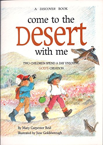9780806625522: Come to the Desert With Me: Two Children Spend a Day Enjoying God's Creation/a Discover Book