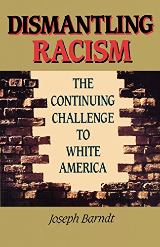 Dismantling Racism: The Continuing Challenge to White America