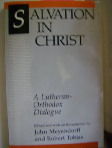 9780806625805: Salvation in Christ: A Lutheran-Orthodox Dialogue