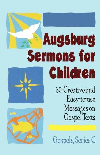 Augsburg Sermons for Children Series C (Luke): Augsburg, .
