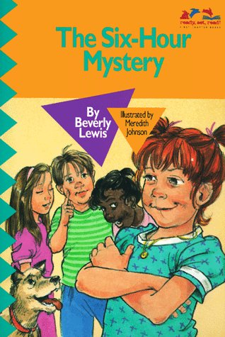 The Six-Hour Mystery (Ready, Set, Read): Beverly Lewis