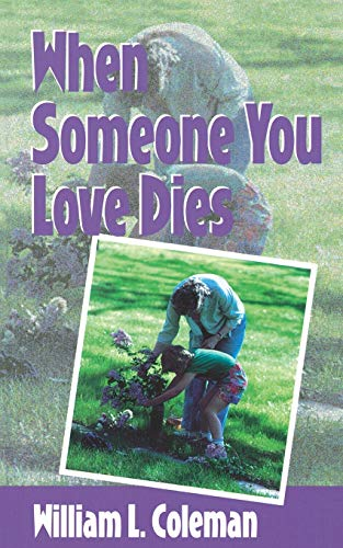 When Someone You Love Dies (0806626704) by William L. Coleman