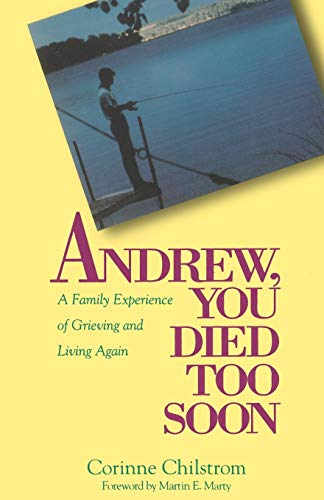 Andrew You Died Too Soon: Chilstrom, Corinne