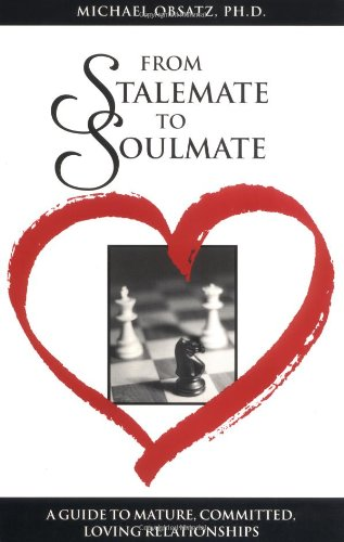 9780806627014: From Stalemate to Soulmate: A Guide to Mature, Committed, Loving Relationships