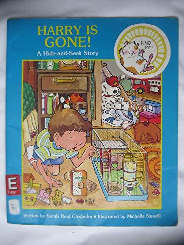 Harry Is Gone!: A Hide-And-Seek Story: Chisholm, Sarah Reid