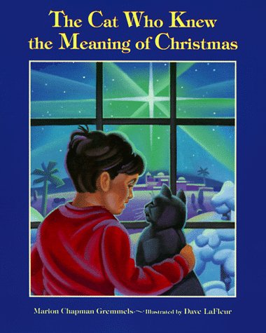 The Cat Who Knew the Meaning of Christmas: Gremmels, Marion Chapman
