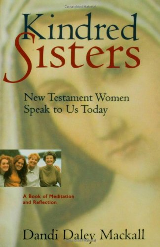 9780806628288: Kindred Sisters: New Testament Women Speak to Us Today