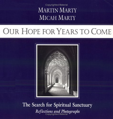 Our Hope for Years to Come (0806628367) by Marty, Martin E.; Marty, Micah