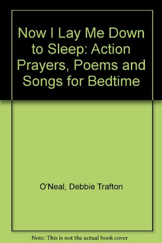 9780806629025: Now I Lay Me Down to Sleep: Action Prayers, Poems and Songs for Bedtime