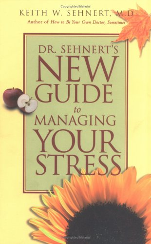 9780806635958: Dr. Sehnert's New Guide to Managing Your Stress