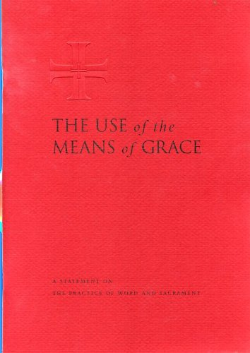 The use of the means of grace: A statement on the practice of Word and sacrament (0806636483) by Evangelical Lutheran Church in America
