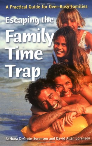 9780806638133: Escaping the Family Time Trap: A Practical Guide for Over-Busy Families