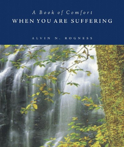 When You Are Suffering (Comfort Books): Rogness, Alvin N.
