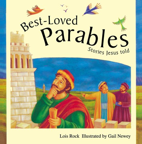Best-Loved Parables: Stories Jesus Told: Lois Rock, Gail