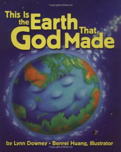 This Is the Earth That God Made: Lynn Downey