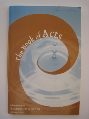 9780806639925: The Book of Acts a Companion to the Promise Is for You (A Study of Acts)