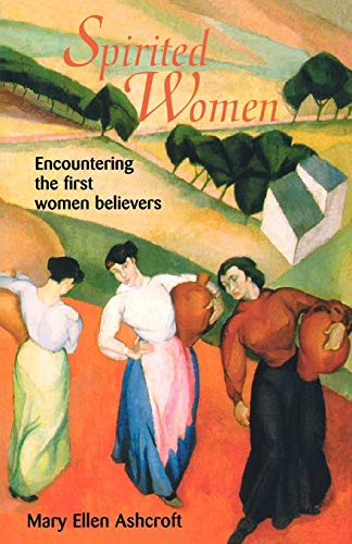 9780806640273: Spirited Women: Encountering the First Women Believers