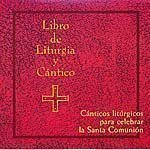Libro De Liturgia Y Cantico: A Worship Book for Spanish-Speaking Lutherans (Spanish Edition): ...