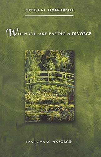 When You Are Facing a Divorce (Difficult: Jan Jovaag Ansorge