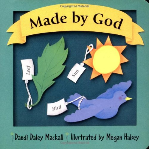 Made by God (First Things First Series): Dandi Daley Mackall